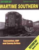 Southern Way - Special Issue No 3 'Wartime Southern'